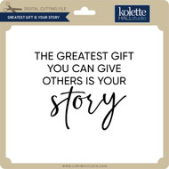 Greatest Gift is Your Story