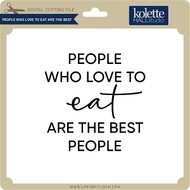 People Who Love to Eat Are the Best