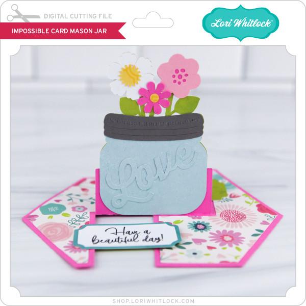 Free Mother's day mason jar bouqet svg file. Impossible Card Mason Jar Lori Whitlock S Svg Shop SVG, PNG, EPS, DXF File