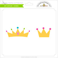 Hey Cupcake - Crowns