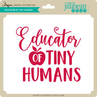 Educator of Tiny Humans