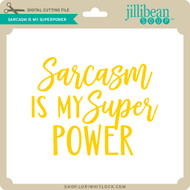 Sarcasm is my Superpower