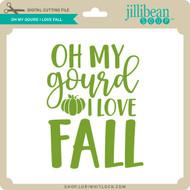 Oh My Gourd I Love Fall