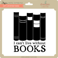 Can't Live Without Books