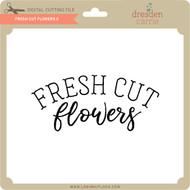 Fresh Cut Flowers 2
