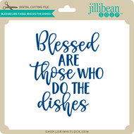 Blessed are Those Who do the Dishes