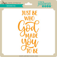 God Made You