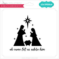 Oh Come Let Us Adore Him Nativity 2