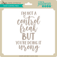 I'm Not a Control Freak
