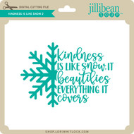 Kindness is Like Snow 2