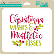 Chirstmas Wishes & Mistletoe Kisses