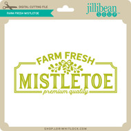 Farm Fresh Mistletoe