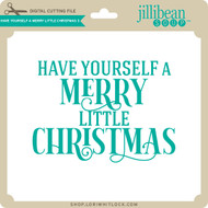 Have Yourself A Merry Little Christmas 3