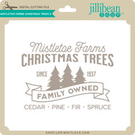 Mistletoe Farms Christmas Trees 2
