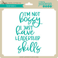 I'm Not Bossy 2