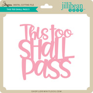 This Too Shall Pass 3