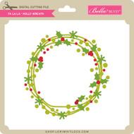Fa La La - Holly Wreath