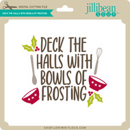 Deck the Halls with Bowls of Frosting