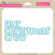 Fa La La - Our Christmas Crew