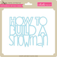 Winter Wonderland - How to Build a Snowman