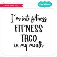 I'm Into Fitness Taco
