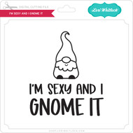 I'm Sexy and I Gnome it