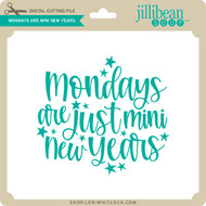 Mondays are Just Mini New Years