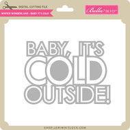 Winter Wonderland - Baby It's Cold