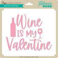 Wine is My Valentine 2