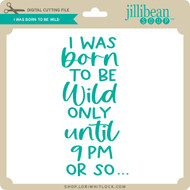 I was Born to be Wild