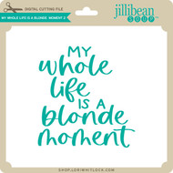My Whole Life is a Blonde Moment 2
