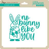 No Bunny Like You