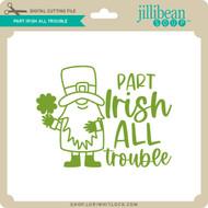 Part Irish All Trouble