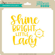Shine Bright Little Lady 2