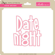 Kiss Me - Date Night
