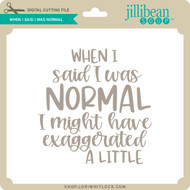 When I Said I was Normal