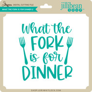 What the Fork is for Dinner 2