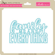 Mind Your Manners - Family Means Everything