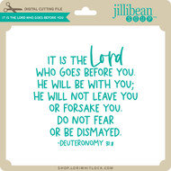 It is the Lord Who Goes Before You