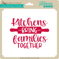 Kitchens Bring Families Together 2