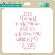 Seek His Will in all You Do