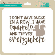 Ducks and Squirrels