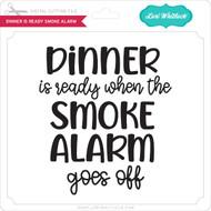 Dinner is Ready Smoke Alarm