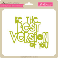 Scattered Sprinkles - Be The Best Version Of You