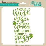 A Good Friend is Like a Four Leaf Clover 2