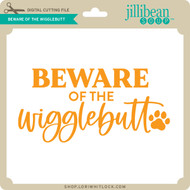 Beware of the Wigglebutt