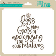 Dogs God's Way Apologizing for Your Relatives