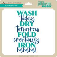 Wash Dry Fold Iron