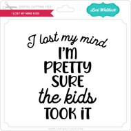I Lost My Mind Kids