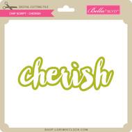 Chip Script - Cherish